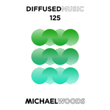 Diffused Music with Michael Woods | Show 125