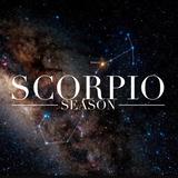 Scorpio Season (Part 1)