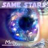 Melly Lou pres. Same Stars