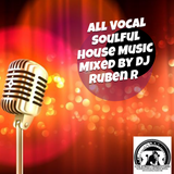 All Vocal Soulful House Music