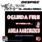 Actriţa Adela Mărculescu se poate lăuda cu  numeroase roluri în teatru si  film precum ...