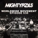Mightyfools - Worldwide Movement - Episode 036