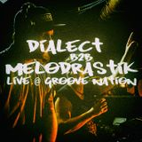 Dialect B2B Melodrastik live @ Groove Nation