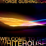 Beorge Gush - Welcome to the whitehouse