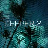 Deeper – Volume 2