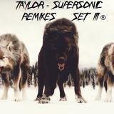 Supersonic ( Remixes Set III )