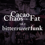 Cacao chaos is FAT - Bittersweet funk vol. 4
