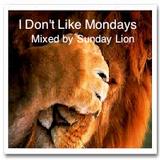 I Don't like Mondays - Sunday Lion
