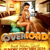 OVERLOAD PROMO MIX & MASH BY DJ MANTIS - SUNDAY 25TH MAY 2014 BANK HOLIDAY SPECIAL
