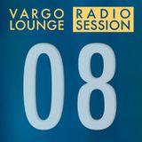 VARGO LOUNGE - Radio Session 08