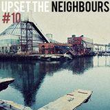 Upset the neighbours #10