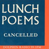 Lunch Poems #21 CANCELLED