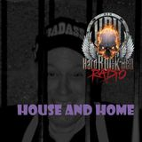 Badass Martin's Rockout Radio Show , House and Home