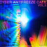CYBER ANTIFREEZE CAFE VOL: 3