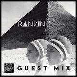 Rankin - Gotta Dance Dirty Guest Mix
