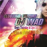 DJ Wad Clubbing Culture #033 (Global EDM Radio) Now available!