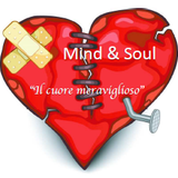 """Mind & Soul """" Il cuore meraviglioso"""""""