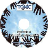 ToniC EP 4 - Live mix by Brandon - August 2011
