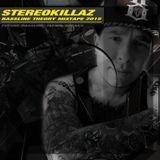 STEREOKILLAZ - BASSLINE THEORY MIXTAPE 2015