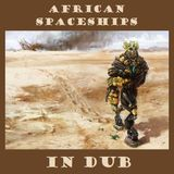 African Spaceships in Dub