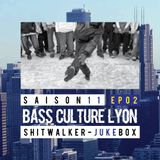 Bass Culture Lyon S11EP002 - ShitWalker - JukeBox