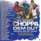 DJ KENNY CHOPPER DEM OUT DANCEHALL MIX VOL 2. APR 2020