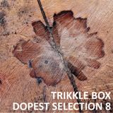 Trikkle Box - Dopest Selection 8