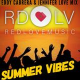 Redlove Music  - Summer Vibes (Eddy Cabrera & Jennifer Love Mix)