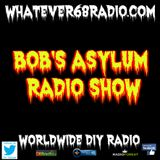 Bob's Asylum Radio recorded live on whatever68.com 1/23/2017