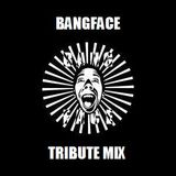 Bangface Tribute Mix