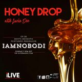 Honey Drop with Lucia Dee - EP.38 - Beats Beneath: IAMNOBODI