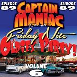 Episode 89 / Friday Night Oldies Party Volume 6
