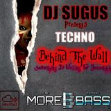 DJ SUGUS Pres TECHNO - Behind The Wall