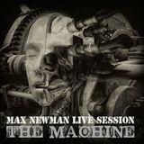 DJ MAX NEWMAN- THE MACHINE (Live Club Session)