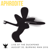 Aphrodite - Live at the Duckpond - Burning Man 2018