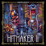 Hitmaker 2 a.k.a Dub Radio #111 (Full Unedited Mix) 2016