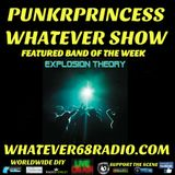 PunkrPrincess Whatever Show  recorded live 8/27/16 Featured Band of week is Explosion Theory