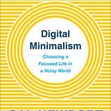 Cal Newport Digital Minimalism Choosing a Focused Life in a Noisy World Book Summary