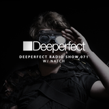 Deeperfect Radio Show 071 with Natch!