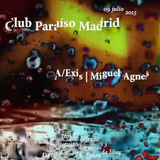 Club Paraíso Madrid CPAM 09/07/2015 Live (Complete Session)