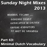 Sunday Night Mixes, 2013: Part 43 - Minimal Dutch Vocabulary