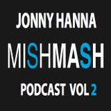 MISHMASH PODCAST VOL 2 - JONNY HANNA
