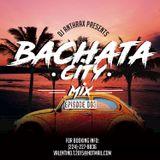 Bachata City Mix Episode 003