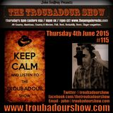 The Troubadour Show #115. June 4th 2015
