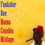 DJ KOTO - Funkster Dee - Mama Cumbia mixtape