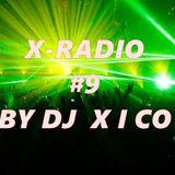 X-RADIO - #9 BY DJ  X I CO