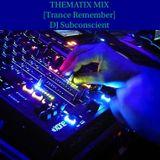 THEMATIX MIX (Trance Remember)