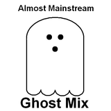 Almost Mainstream: Ghost Mix
