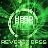 Hard Bass Addict - xCrAzYGaLx - Reverse Bass Mix - Episode 3 - FREE DOWNLOAD