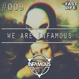 We are INFAMOUS - Episode #009